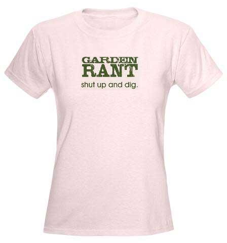 GardenRant Women's Pink T-Shirt Garden Women's Light T-Shirt by CafePress