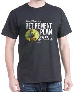A retirement plan: gardening, of course