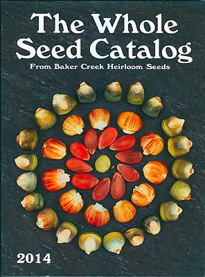Baker Creek Whole Seed Catalog - 2014